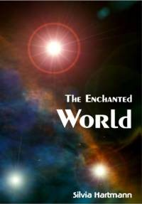 The Enchanted World by Silvia Hartmann.pdf