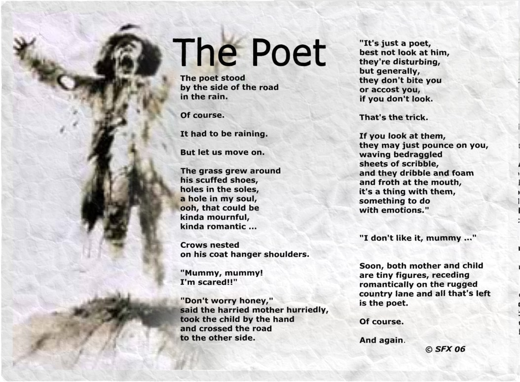 The archetypical poet - a ranting lunatic!